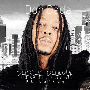 Don Dada Pheshe Phaya (feat La Key) Single Cover 2016